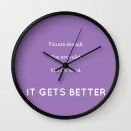 IT GETS BETTER Wall Clock