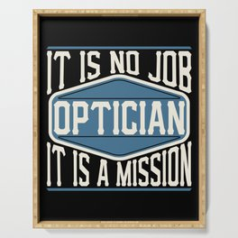 Optician  - It Is No Job, It Is A Mission Serving Tray