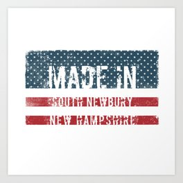 Made in South Newbury, New Hampshire Art Print