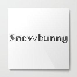Snowbunny Metal Print