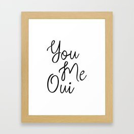 You Me Oui, Love Quote, Girly Wall Art, French Words, Romantic Quotes, Typography Print, Inspiring Framed Art Print