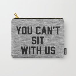 You can't sit with us - light version Carry-All Pouch