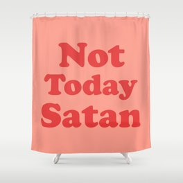 Not Today Satan, Funny, Quote Shower Curtain