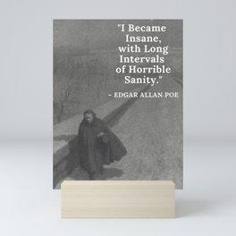 Edgar Allan Poe - I became insane with long intervals of horrible sanity -  Walking the Bronx's High Bridge black and white photograph Mini Art Print