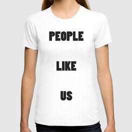 People Like Us T-shirt