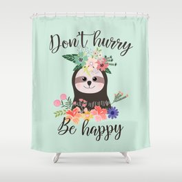 SLOTH ADVICE (mint green) - DON'T HURRY, BE HAPPY! Shower Curtain