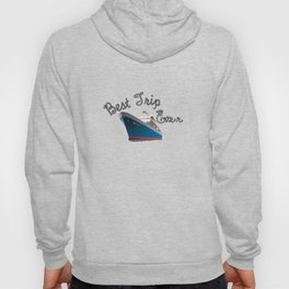 Best Trip Ever Cruise Gift for Family Hoody