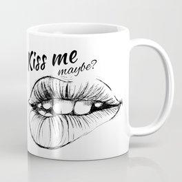 Kiss me maybe Coffee Mug