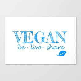 Vegan be live and share blue letters Canvas Print