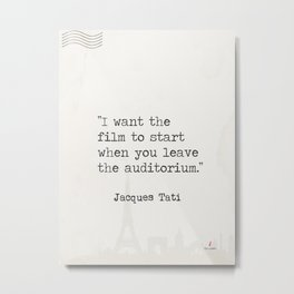 ''I want the film to start when you leave the auditorium.'' Scene 3 Metal Print