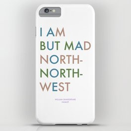 Shakespeare - Hamlet - I Am But Mad North-North-West iPhone Case