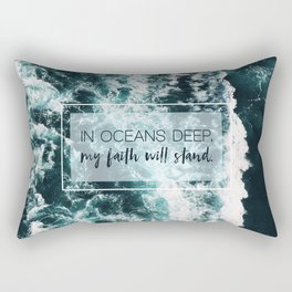 In Oceans Deep My Faith Will Stand Rectangular Pillow