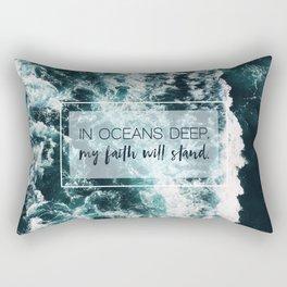 In Oceans Deep My Faith Will Stand Rectangular Pillow