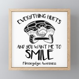 Everything hurts and you tell me to smile Framed Mini Art Print