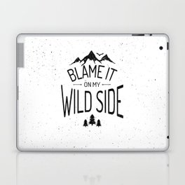 Blame It On My Wild Side Laptop & iPad Skin
