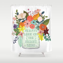 Always Look On The Bright Side Shower Curtain