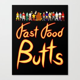 Fast Food Butts with Text Canvas Print