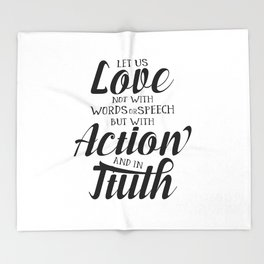 1 John 3-18 Let us not love with words or speech Throw Blanket