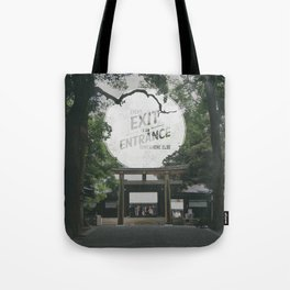 Every exit is an entrance somewhere else Tote Bag