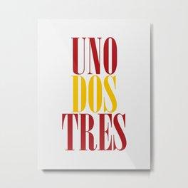 UNO DOS TRES Metal Print