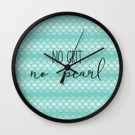 No Grit No Pearl Wall Clock