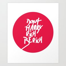 Don't Marry Rich Be Rich Art Print