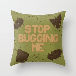 Stop Bugging Me- Green and Brown Throw Pillow