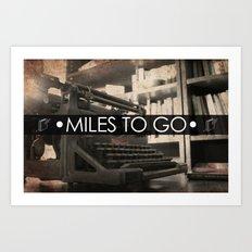 Miles to go - typewriter Art Print