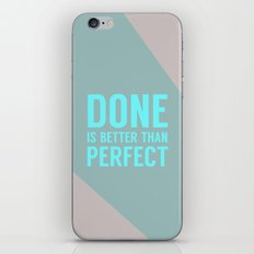 Done is Better than Perfect iPhone & iPod Skin