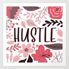 HUSTLE - Floral Phrases Art Print