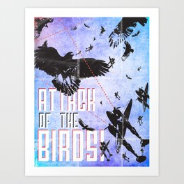Attack of The Birds! Art Print