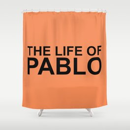 The Life of Pablo Shower Curtain