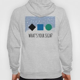 What's Your Sign? Hoody