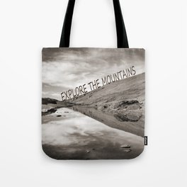 EXPLORE THE MOUNTAINS Tote Bag