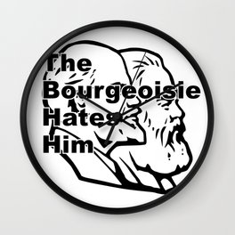 The Bourgeoisie Hates Him Wall Clock