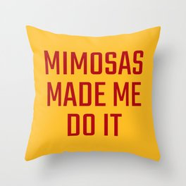 Mimosas Made Me Do It (Yellow & Crimson) Throw Pillow