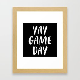 Yay Game Day Football Sports Team White Text Framed Art Print