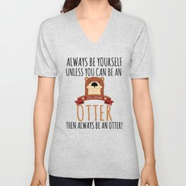 Otter Marten Always Be Yourself Funny Animal Unisex V-Neck