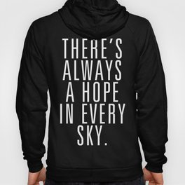 There's Always A Hope In Every Sky Hoody