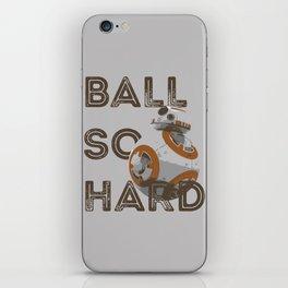 Ball So Hard iPhone Skin