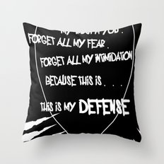 My Defense Throw Pillow