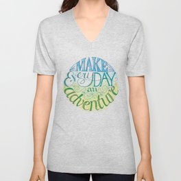 Make Every Day an Adventure Unisex V-Neck
