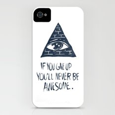 If You Give Up You'll Never Be Awesome iPhone (4, 4s) Slim Case