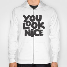 YOU LOOK NICE Hoody