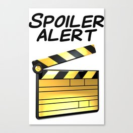 Spoiler Alert! Canvas Print