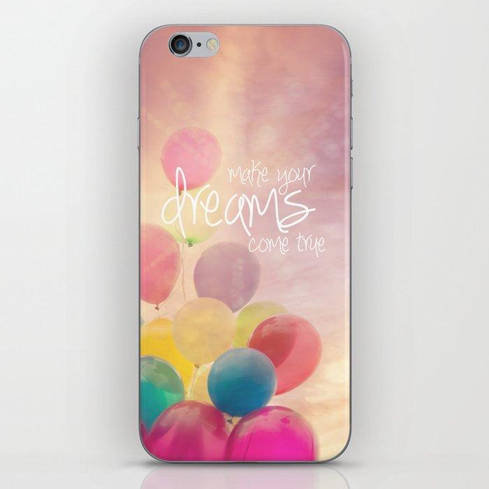 make your dreams come true iPhone Skin
