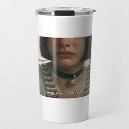i want love...or death Travel Mug