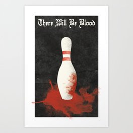 There Will Be Blood Movie Poster Bowling Pin Art Print