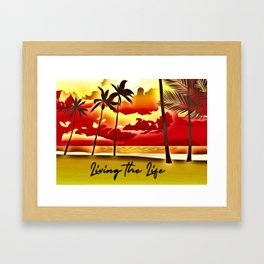 Island Living the Life Framed Art Print