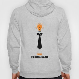 Lab No.4 -Think Not Illegal Yet Business Quotes Poster Hoody